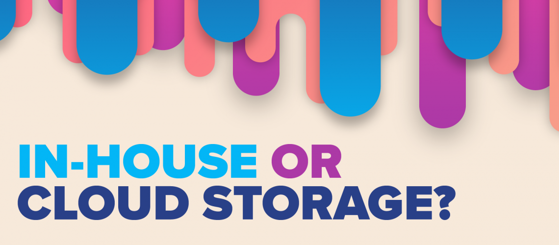 In-house or Cloud Storage_Thumbnail